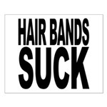 Hair Bands Suck Small Poster