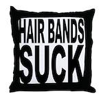 Hair Bands Suck Throw Pillow