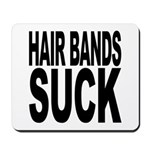Hair Bands Suck Mousepad