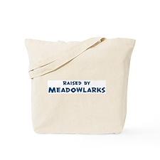 Raised by Meadowlarks Tote Bag