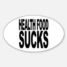 Health Food Sucks Oval Decal