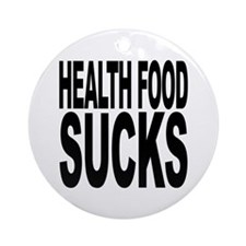 Health Food Sucks Ornament (Round)