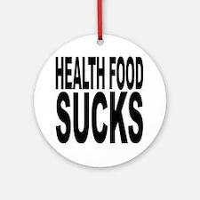 Health Food Sucks Ornament (Round)