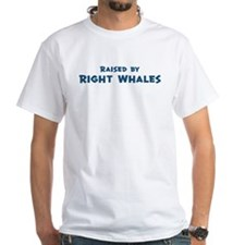 Raised by Right Whales Shirt