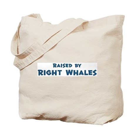 Raised by Right Whales Tote Bag