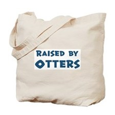 Raised by Otters Tote Bag
