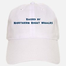 Raised by Northern Right Whal Baseball Baseball Cap