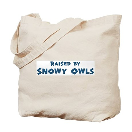 Raised by Snowy Owls Tote Bag