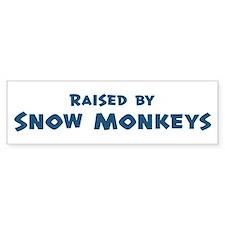 Raised by Snow Monkeys Bumper Bumper Sticker