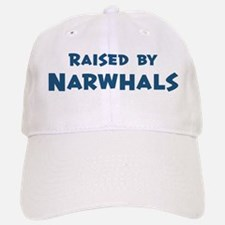 Raised by Narwhals Baseball Baseball Cap