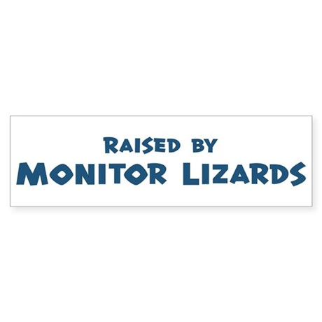 Raised by Monitor Lizards Bumper Sticker