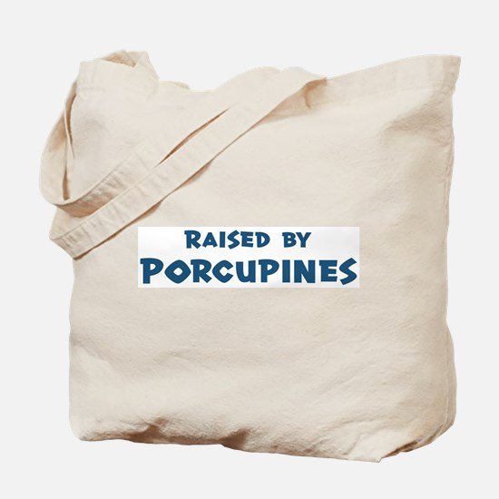 Raised by Porcupines Tote Bag