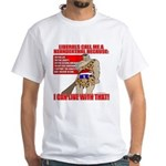 Proud Neanderthal White T-Shirt