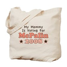 My Mommy Is Voting For McPalin Tote Bag