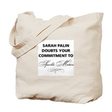 Sarah Palin doubts your commitment Tote Bag