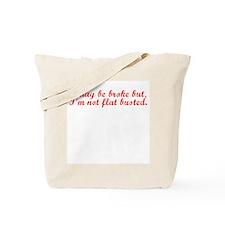I may be broke Tote Bag