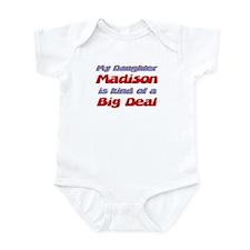 My Daughter Madison - Big Dea Infant Bodysuit