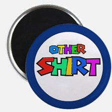 OTHER SHIRT Magnet