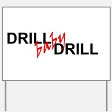 DRILL BABY DRILL Yard Sign