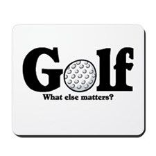 Golf, What else matters? Mousepad