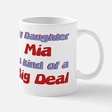 My Daughter Mia - Big Deal Mug