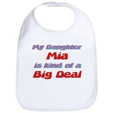 My Daughter Mia - Big Deal Bib