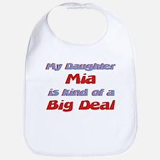 My Daughter Mia - Big Deal Bib