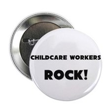 """Childcare Workers ROCK 2.25"""" Button"""