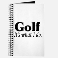 Golf, It's what I do Journal