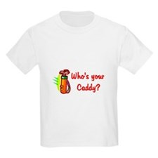 Who's your caddy T-Shirt