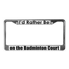 I'd Rather Be on the Court License Plate Frame