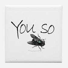 You so Fly!! Tile Coaster
