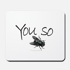 You so Fly!! Mousepad