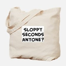 sloppy seconds anyone? Tote Bag