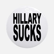 Hillary Sucks Ornament (Round)