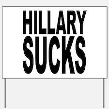 Hillary Sucks Yard Sign