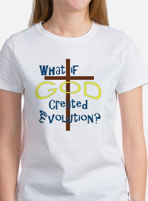 What if God Created Evolution? Women's T-Shirt