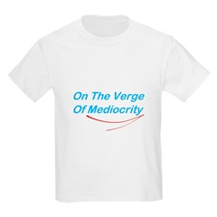 Verge Of Mediocrity T-Shirt