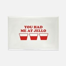 """You Had Me A Jello"" Rectangle Magnet"