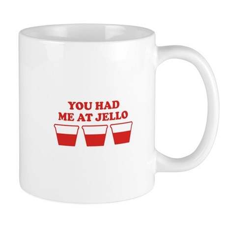 """You Had Me A Jello"" Mug"