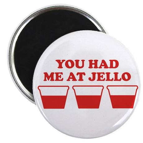 """You Had Me A Jello"" Magnet"