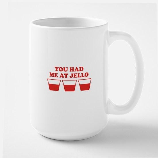 """""""You Had Me A Jello"""" Large Mug"""