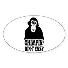 """""""Chimpin Ain't Easy: Pimpin Aint Easy"""" Decal"""