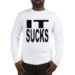 IT Sucks Long Sleeve T-Shirt