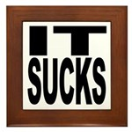 IT Sucks Framed Tile