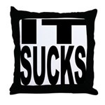 IT Sucks Throw Pillow