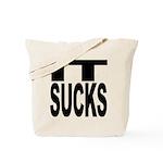 IT Sucks Tote Bag