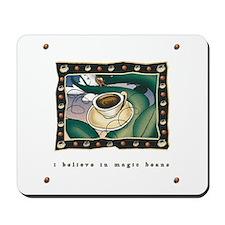 I believe in Magic Beans2 Mousepad