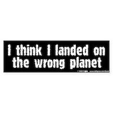 Wrong Planet Bumper Bumper Sticker