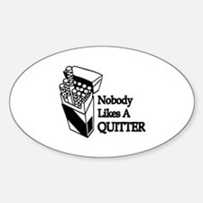 """""""Nobody Likes A Quitter"""" Oval Decal"""